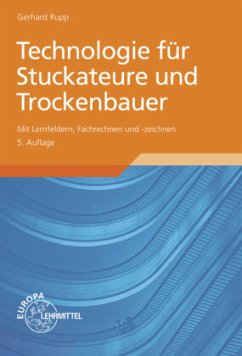 Technologie für Stuckateure und Trockenbauer - Rupp, Gerhard
