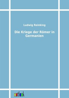 Die Kriege der Römer in Germanien