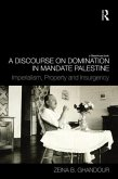 A Discourse on Domination in Mandate Palestine