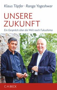 Unsere Zukunft - Töpfer, Klaus; Yogeshwar, Ranga