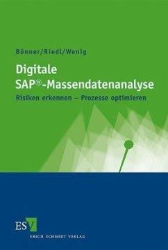 Digitale SAP®-Massendatenanalyse - Bönner, Arno; Riedl, Martin; Wenig, Stefan