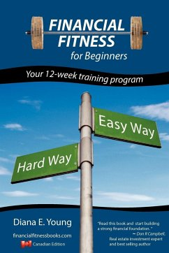 Financial Fitness for Beginners - A 12-Week Training Program (Canadian Edition) - Young, Diana E.