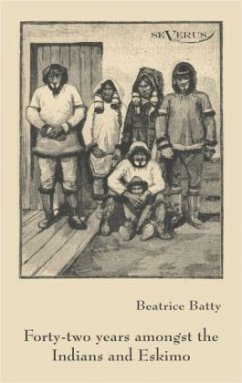 Forty-two years among the Indians and Eskimo - Batty, Beatrice