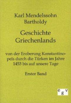 Geschichte Griechenlands - Mendelssohn Bartholdy, Karl