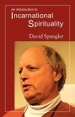 An Introduction to Incarnational Spirituality