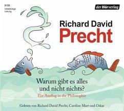 Warum gibt es alles und nicht nichts?, 3 Audio-CDs - Precht, Richard David