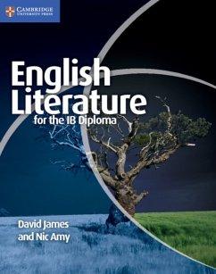 English Literature for the IB Diploma - James, Dr. David; Amy, Nic