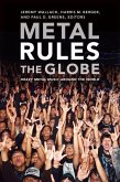 Metal Rules the Globe: Heavy Metal Music Around the World