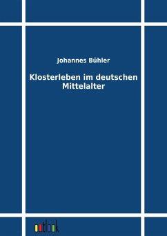 Klosterleben im deutschen Mittelalter