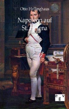 Napoleon auf St. Helena - Hellinghaus, Otto