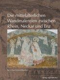 Die mittelalterlichen Wandmalereien zwischen Rhein, Neckar und Enz