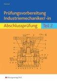 Prüfungsvorbereitung Industriemechaniker/-in 2. Abschlussprüfung