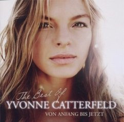 Von Anfang Bis Jetzt ? The Best Of Yvonne Catterfe - Catterfeld,Yvonne