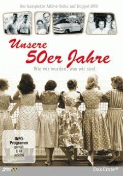 Unsere 50er Jahre - Wie wir wurden, was wir sind (2 Discs)