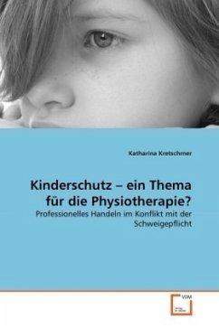 Kinderschutz - ein Thema für die Physiotherapie? - Kretschmer, Katharina