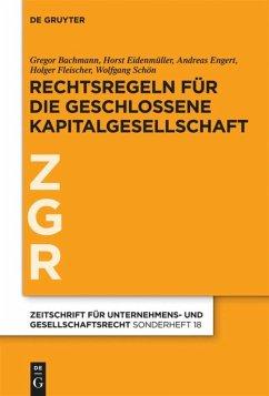 Prinzipien der geschlossenen Kapitalgesellschaft in Europa - Bachmann, Gregor; Eidenmüller, Horst; Engert, Andreas; Fleischer, Holger; Schön, Wolfgang