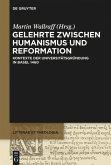 Gelehrte zwischen Humanismus und Reformation
