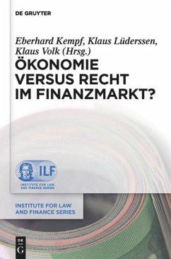 Ökonomie versus Recht im Finanzmarkt?