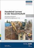 Handelnd Lernen in der Bauwirtschaft - Projektaufgaben Rohrleitungsbauer/-in