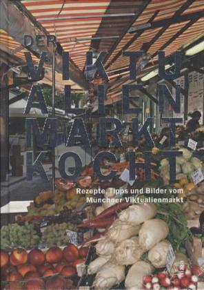 Der Viktualienmarkt kocht - Bodensteiner, Susanne; Proebst, Margit