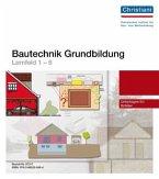 Bautechnik Grundbildung - Lernfeld 1-6