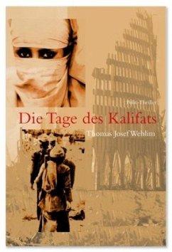 Die Tage des Kalifats - Wehlim, Thomas J.