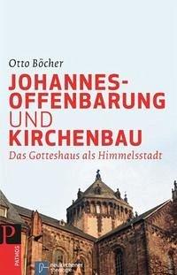 Johannesoffenbarung und Kirchenbau - Böcher, Otto