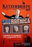 Viel Lärm um Srebrenica / Ketzerbriefe H.169