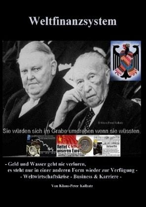 Weltfinanzsystem - Kolbatz, Klaus-Peter