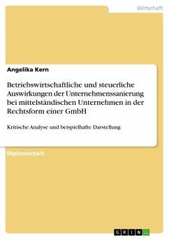 Betriebswirtschaftliche und steuerliche Auswirkungen der Unternehmenssanierung bei mittelständischen Unternehmen in der Rechtsform einer GmbH