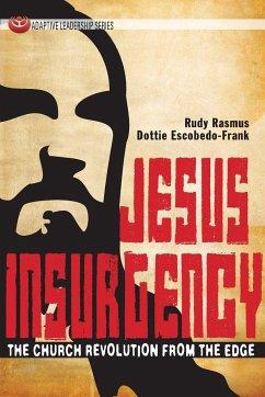Jesus Insurgency: The Church Revolution from the Edge