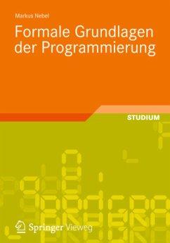 Formale Grundlagen der Programmierung - Nebel, Markus