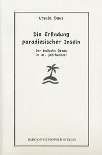 Daus, U: Erfindung paradiesischer Inseln