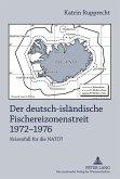 Der deutsch-isländische Fischereizonenstreit 1972-1976