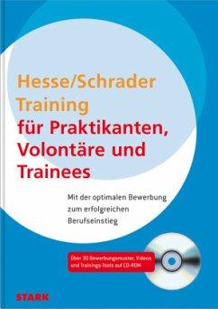 Bewerbung Beruf & Karriere: Training für Praktikanten, Volontäre und Trainees - Hesse, Jürgen; Schrader, Hans-Christian