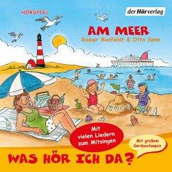 Was hör ich da? Am Meer (MP3-Download) - Bielfeldt, Rainer; Senn, Otto