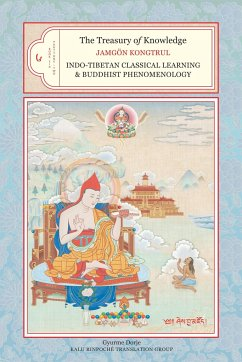 The Treasury of Knowledge, Book Six, Parts One and Two: Indo-Tibetan Classical Learning and Buddhist Phenomenology - Kongtrul Lodro Taye, Jamgon