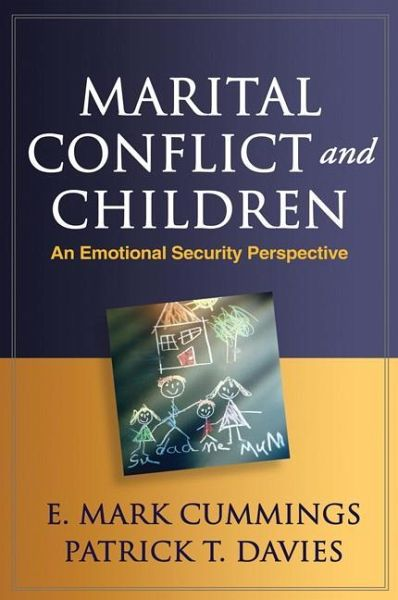 Marital Conflict and Children - Cummings, E. Mark; Davies, Patrick T.