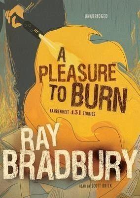 A Pleasure To Burn Fahrenheit 451 Stories Von Ray border=