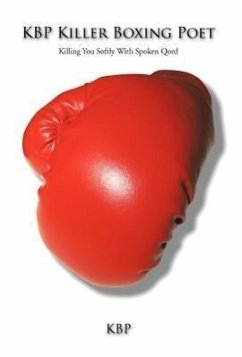Kbp Killer Boxing Poet: Killing You Softly with Spoken Qord