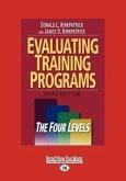 Evaluating Training Programs: The Four Levels (Large Print 16pt)