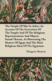 The Temple Of Mut In Asher; An Account Of The Excavation Of The Temple And Of The Religious Representations And Objects Found Therein, As Illustrating The History Of Egypt And The Main Religious Ideas Of The Egyptians