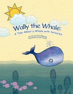 Wally the Whale: A Tale about a Whale with Seizures