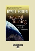 The Great Turning: From Empire to Earth Community (Large Print 16pt)