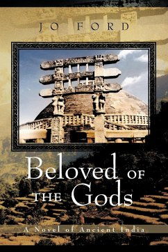 Beloved of the Gods: A Novel of Ancient India