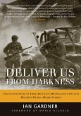 Deliver Us from Darkness: The Untold Story of Third Battalion 506 Parachute Infantry Regiment During Market Garden