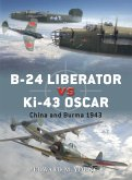 B-24 Liberator Vs Ki-43 Oscar: China and Burma 1943