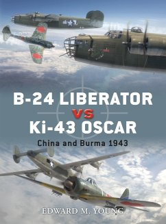 B-24 Liberator Vs Ki-43 Oscar: China and Burma 1943 - Young, Edward M.