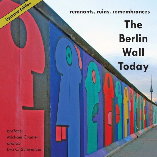 The berlin wall todayre von michael cramer buch buecher de