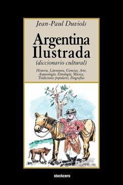 Argentina Ilustrada - Duviols, Jean Paul
